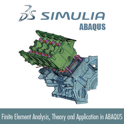 تحلیل اجزاء محدود، تئوری و کاربرد در ABAQUS